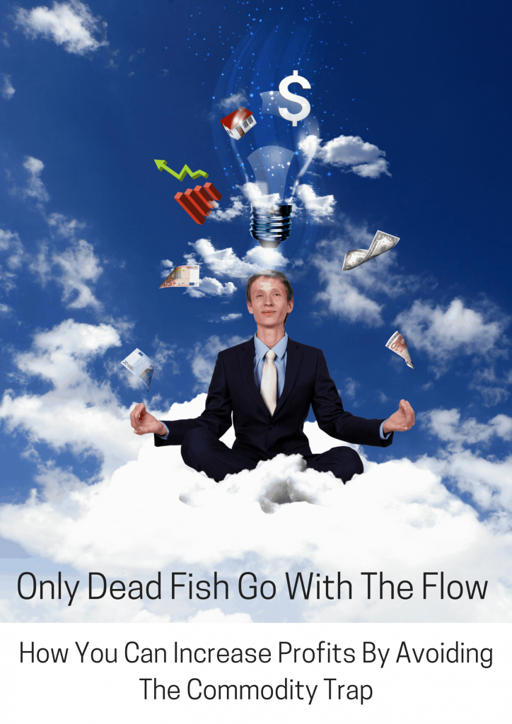 Only dead fish go with the flow increasing profits for Only dead fish go with the flow