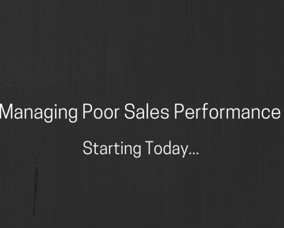 How To Start Managing Poor Sales Performance Today