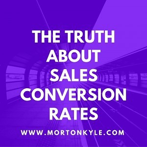 Sales Conversion Rates are the most accurate means of predicting future sales performance