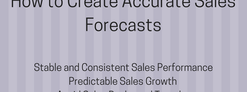 Accurate Sales Forecast Are The Key To Monthly Sales Success And Predictable Sales Growth