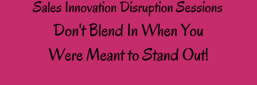 Sales Innovation and Disruption Sessions