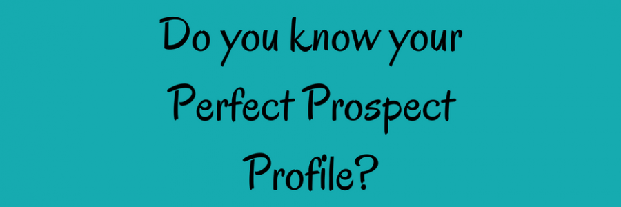 Make B2B Sales Lead Generation Simple and Easy | Use Your Perfect Prospect Profile