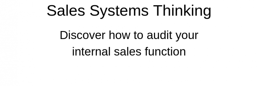 Sales Systems Thinking | Building Strength and Resilience in the Sales Function