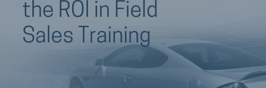 10 Ways To Boost The ROI In Field Sales Training